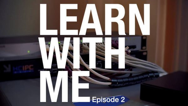 Fiddling with the network cables — Learn With Me Ep.2